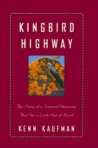Kingbird Highway: The Story of a Natural Obsession That Got a Little Out of Hand