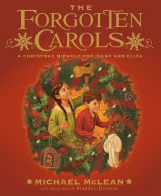 Review The Forgotten Carols: A Christmas Miracle for Isaac and Eliza by Michael McLean PDF