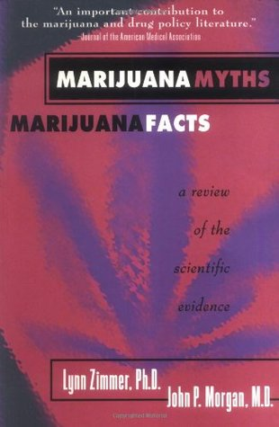 Marijuana Myths, Marijuana Facts by Lynn Etta Zimmer