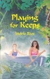 Playing for Keeps by Stevie Rios