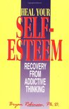 Heal Your Self-esteem: Recovery from Addictive Thinking