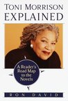 Toni Morrison Explained: A Reader's Road Map to the Novels