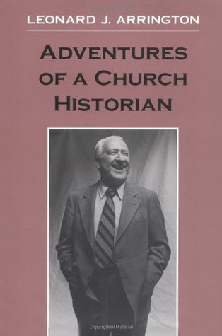 Adventures of a Church Historian by Leonard J. Arrington