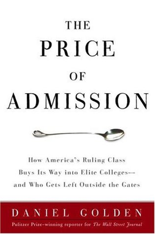 The Price of Admission: How America's Ruling Class Buys Its Way into Elite Colleges -- and Who Gets Left Outside the Gates