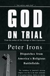 God on Trial: Dispatches from America's Religious Battlefields