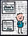 The Pretty Good Jim's Journal Treasury: The Definitive Collection of Every Published Cartoon