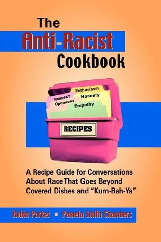 The Anti-Racist Cookbook by Robin Parker