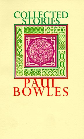 Collected Stories, 1939-1976 by Paul Bowles