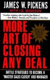 More Art of Closing Any Deal: Battle Strategies to Become a Master Sales Closer and Manager