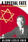 A Special Fate: Chiune Sugihara: Hero of the Holocaust