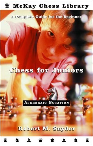 Chess for Juniors: A Complete Guide for the Beginner (McKay Chess Library)