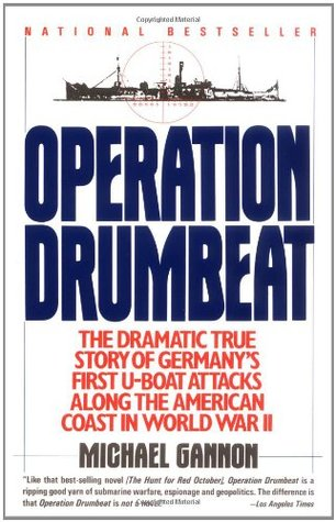 Operation Drumbeat by Michael Gannon