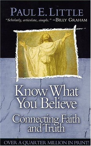 Know What You Believe: Connecting Faith and Truth