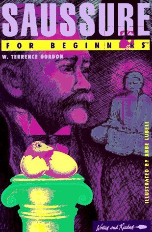 Saussure for Beginners by W. Terrence Gordon