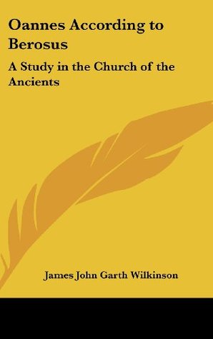 Oannes According to Berosus: A Study in the Church of the Ancients