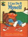 I Can Do It Myself:  Featuring Jim Henson's Sesame Street Muppets