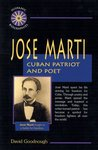 Jose Marti: Cuban Patriot and Poet