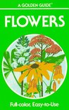 Flowers: A Guide to Familiar American Wildflowers (Golden Guides)