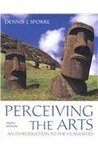 Perceiving the Arts: An Introduction to the Humanities with Music for the Humanities CD