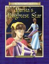 Persia's Brightest Star: The Diary of Queen Esther's Attendant Persian Empire, 470s B.C.