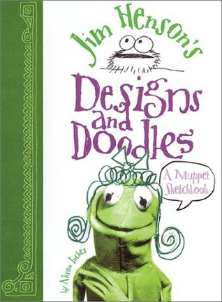 Jim Henson's Designs and Doodles by Alison Inches