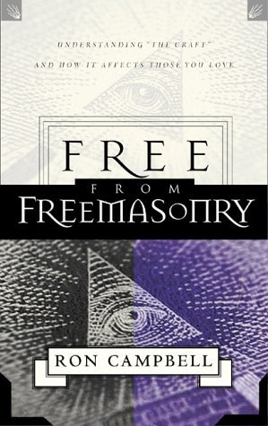 Free from Freemasonry by Ron G. Campbell
