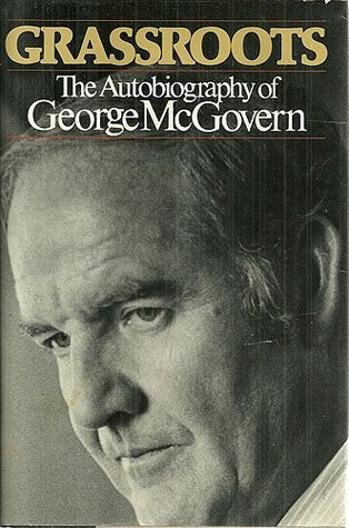 Grassroots by George S. McGovern