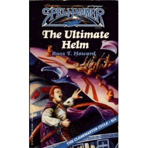 The Ultimate Helm (Spelljammer: The Cloakmaster Cycle, #6)