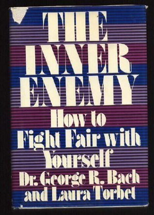 The Inner Enemy: How to Fight Fair With Yourself