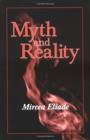 Myth and Reality by Mircea Eliade
