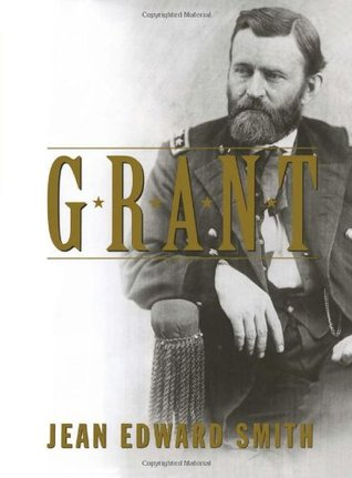 Grant by Jean Edward Smith