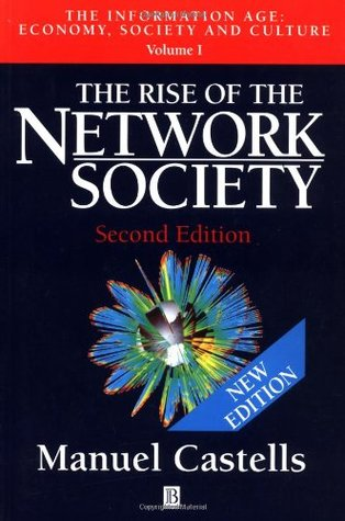 The Rise of the Network Society by Manuel Castells
