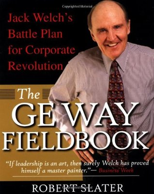 The GE Way Fieldbook by Robert Slater