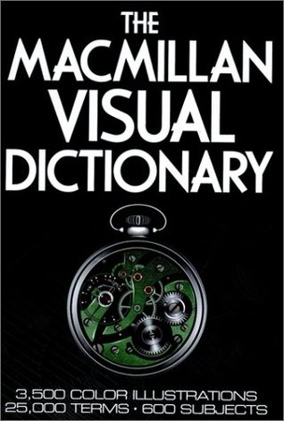 The MacMillan Visual Dictionary by Jean-Claude Corbeil