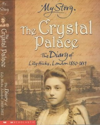 The Crystal Palace: The Diary of Lily Hicks, London, 1850-1851