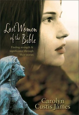 Lost Women of the Bible by Carolyn Custis James