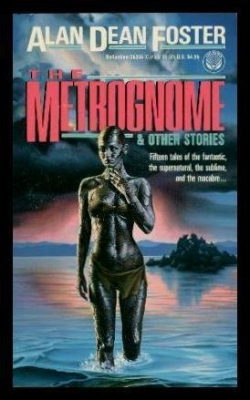 The Metrognome and Other Stories by Alan Dean Foster
