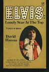 Elvis: Lonely Star at the Top