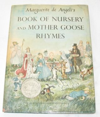 Marguerite De Angeli's Book of Nursery & Mother Goose Rhymes by Marguerite de Angeli
