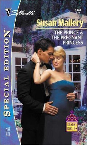 The Prince & The Pregnant Princess  (Desert Rogues, #6) by Susan Mallery