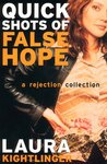 Quick Shots of False Hope: A Rejection Collection