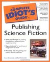The Complete Idiot's Guide to Publishing Science Fiction