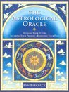 The Astrological Oracle: Divining Your Future and Resolving Your Past