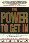 The Power to Get In: Using The Circle Of Leverage System To Get In Anyone's Door Faster, More Effectively & With Less Exp