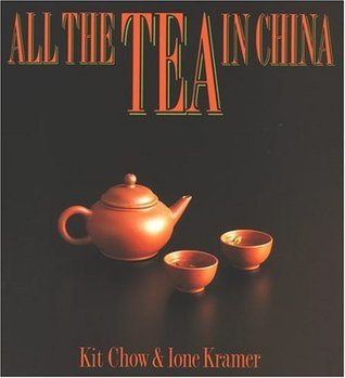 All the Tea in China by Kit Boey Chow