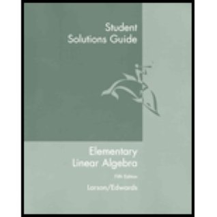Student Solutions Guide - Elementary Linear Algebra