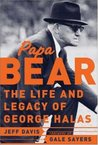Papa Bear : The Life and Legacy of George Halas