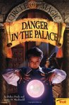 Danger in the Palace (Circle of Magic #4)