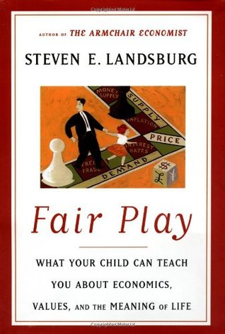 Fair Play by Steven E. Landsburg