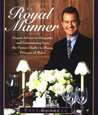 In the Royal Manner : Expert Advice on Etiquette and Entertaining from the Former Butler to Diana, Princess of Wales